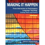 Making it Happen by Patricia A. Richard-Amato