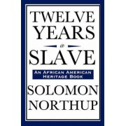 Twelve Years a Slave (an African American Heritage Book) by Solomon Northup