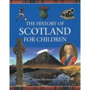 History of Scotland for Children by Fiona Macdonald