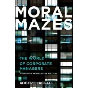 Moral Mazes by Robert Jackall