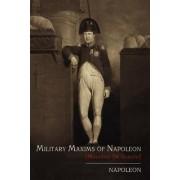 Military Maxims of Napoleon [Maximes de Guerre] by Napoleon