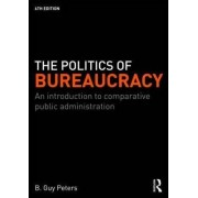 The Politics of Bureaucracy by Guy B. Peters