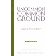 Uncommon Common Ground by Angela Glover Blackwell