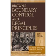 Brown's Boundary Control and Legal Principles by Walter G. Robillard