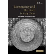 Bureaucracy and the State in Early China by Li Feng