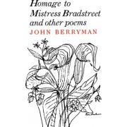 Homage to Mistress Bradstreet by John Berryman