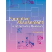 Formative Assessment in the Secondary Classroom by Shirley Clarke