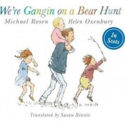 We're Going on Bear Hunt in Scots by Michael Rosen