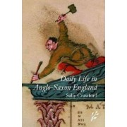 Daily Life in Anglo-Saxon England by Sally Crawford