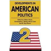 Developments in American Politics by Gillian Peele