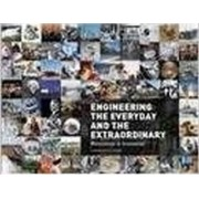 Engineering the Everyday and the Extraordinary by American Society of Mechanical Engineers (ASME)