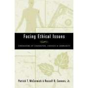 Facing Ethical Issues by Patrick T. McCormick