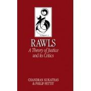 John Rawls' Theory of Justice and Its Critics by Chandran Kukathas