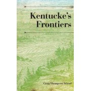 Kentucke's Frontiers by Craig Thompson Friend