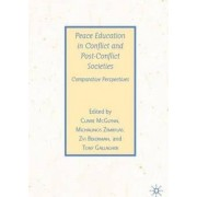 Peace Education in Conflict and Post-Conflict Societies by Claire McGlynn