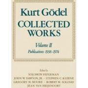 Kurt Godel: Collected Works: Volume 2 by Kurt G