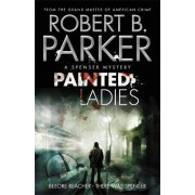 Painted Ladies (A Spenser Mystery) by Robert B. Parker