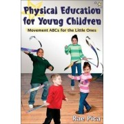 Physical Education for Young Children:Movemnt ABCs for Little One by Rae Pica