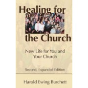 Healing for the Church: New Life for You and Your Church
