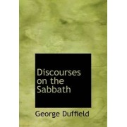 Discourses on the Sabbath by George Duffield