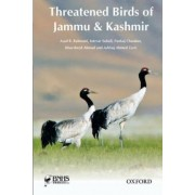 Threatened Birds of Jammu & Kashmir by Asad R. Rahmani