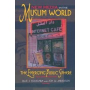 New Media in the Muslim World by Dale F. Eickelman