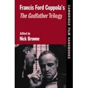 Francis Ford Coppola's The Godfather Trilogy by Nick Browne