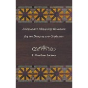 Intarsia and Marquetry - Handbook for the Designer and Craftsman by F. Hamilton Jackson