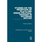 Studies on the Reception of Plato and Greek Political Thought in Victorian Britain by Kyriakos Demetriou