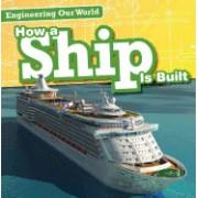 How a Ship Is Built
