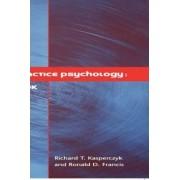Private Practice Psychology by Richard T. Kasperczyk