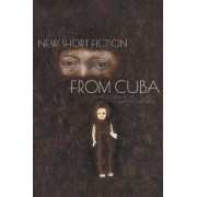 New Short Fiction from Cuba by Jacqueline Loss