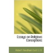 Essays on Religious Conceptions by Robert Needham Cust