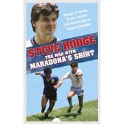 The Man With Maradona's Shirt by Steve Hodge