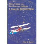 Chaos, Cosmos, and Saint-Exupery's Pilot by Associate Professor University of Alberta Canada John Harris