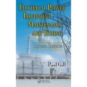 Electrical Power Equipment Maintenance and Testing by Paul Gill