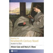 Reading the Nineteenth-Century Novel by Alison A. Case