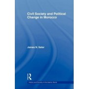 Civil Society and Political Change in Morocco by James N. Sater