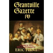 Grantville Gazette IV by Eric Flint
