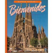 Glencoe Spanish 1997 - Level 1, Bienvenidos - Student Edition by Schmitt