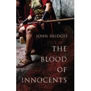 The Blood of Innocents by John Bridges