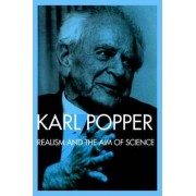 Realism and the Aim of Science by Sir Karl Popper