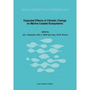 Expected Effects of Climatic Change on Marine Coastal Ecosystems by J.J. Beukema