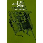 The Art of War in the Middle Ages: A. D. 378-1515 by Sir Charles Oman