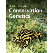 A Primer of Conservation Genetics by Richard Frankham