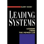 Leading Systems by Barry Oshry