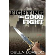 Fighting the Good Fight by Della Loredo