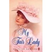 My Fair Lady: Musical Play in Two Acts Based on Pygmalion by Bernard Shaw by Alan Jay Lerner
