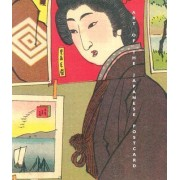 Art of the Japanese Postcard - Masterpieces from Th Leonard A Lauder Collection by Kendall H Brown