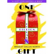 One Billion Dollar$ Gift by Bradley Dallas North